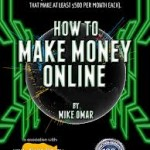 How To Make Money Online - Mike Omar